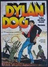 DYLAN DOG - L'ALBA DEI MORTI VIVENTI + MORGANA - CARTONATO A COLORI 1° ED. 1992