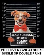 Jack Russell Terrier Mug Shot Funny Naughty Bad Dog Art Pullover Sweatshirt W768
