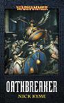 Oathbreaker by Nick Kyme (Paperback, 2008) Games Workshop Black Library
