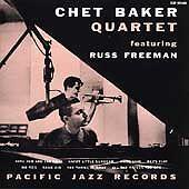Chet Baker, Russ Freeman, Chet Baker Quartet Featuring Russ Freeman