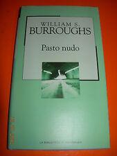 PASTO NUDO  WILLIAM S.  BURROUGHS cartonato con sovraccopertina 2003