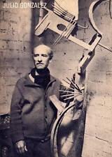GONZALEZ Julio - Julio Gonzalez. Les matériaux de son expression