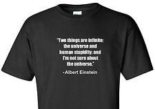 Albert Einstein T-Shirt Two Things Infinite... Universe Stupidity Quote Shirt