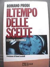IL TEMPO DELLE SCELTE Lezioni di Economia Romano Prodi Politica Scienza Stato