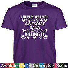 Awesome NANA Killing It Funny Mothers Day Birthday Christmas Gift Tee T Shirt
