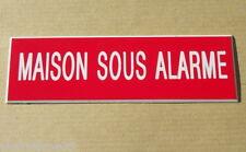 """plaque gravée """"MAISON SOUS ALARME"""" SIGNALETIQUE"""