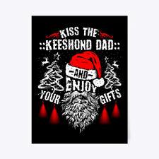 """Kiss The Keeshond Dad Christmas Tee Gift Poster - 18""""x24"""""""