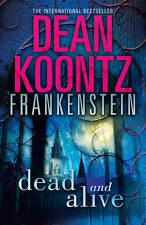 Dead and Alive (Dean Koontz's Frankenstein, Book 3), Koontz, Dean, Paperback, Ne
