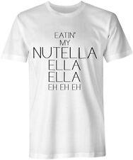 Eatin mio NUTELLA ella ella... RIHANNA MUSIC TEE HIP HOP SWAG Hipster T-shirt