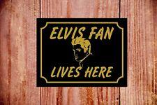 Elvis fan lives here sign 9356 Aluminium/PVC/Sticker Novel Gift Idea Presley