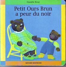 Petit Ours Brun a Peur Du Noir * Album Carton * Bayard  * D BOUR M AUBINOIS