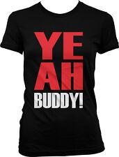 YEAH BUDDY- Jersey Shore Quotes GTL Pauly D Guido Juniors Girls T-shirt