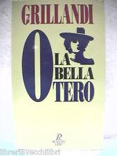 LA BELLA OTERO Massimo Grillandi Rusconi 1996 La biografia di Carolina Carasson