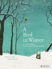 A Bird in Winter: A Children's Book Inspired by Pieter Bre... by Helene Kerillis