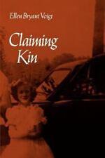 Claiming Kin (Wesleyan Poetry Series) by Voigt, Ellen Bryant