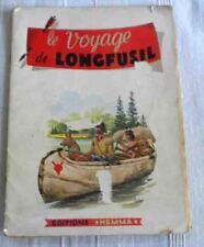 LE VOYAGE DE LONGFUSIL Edition Hemma années 50
