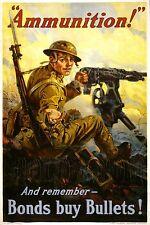 Ammunition And Remember Bonds Buy Bullets Machine gun WWI Poster Photo  -3g09883