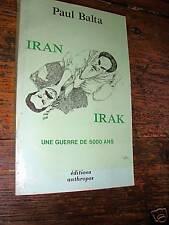 iran irak une guerre de 5000 ans par paul balta