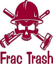 "12"" Frac Trash vinyl decal/sticker truck car window roughneck oil field"