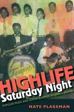 Highlife Saturday Night: Popular Music and Social Change in Urban Ghana (Paperba