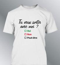 Tee shirt personnalise tu veux sortir avec moi S M L XL XXL homme drague humour