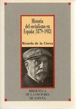 Historia del socialismo En Espana 1879-1983 Ricarde de la Cierva 86 Rare Sp