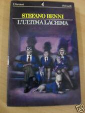 BENNI L'ULTIMA LACRIMA,ED. FELTRINELLI,1°EDIZIONE 1994