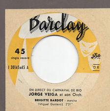 JORGE VEIGA ROBERTO AUDI disco 45 giri MADE in ITALY Brigitte Bardot