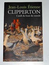 Jean-Louis Etienne ILE DE CLIPPERTON L'atoll du bout du monde Océan Pacifique