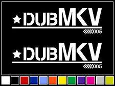 Dub MKV Decal Sticker Vinyl Mark 5 VW JDM Stance Euro Racing Drift