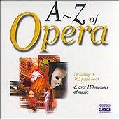 A to Z of Opera (CD, Oct-2000, 2 Discs, Naxos (Distributor))