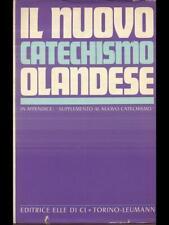 IL NUOVO CATECHISMO OLANDESE  AA.VV. ELLE DI CI 1972