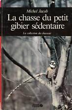 La chasse du petit Gibier sédentaire   ( No 5314 )
