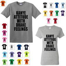 NEW KANYE ATTITUDE WITH DRAKE FEELINGS KANYE WEST T-SHIRT TEE MEN'S WOMEN'S