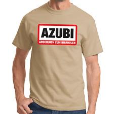 AZUBI - Arschloch zum Bierholen   Fun   Sprüche   Party   Spaß   S-XXL T-Shirt