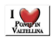 CALAMITA LOMBARDIA FRIDGE MAGNETE SOUVENIR I LOVE PONTE IN VALTELLINA (SO)--