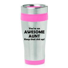 16 oz Travel Coffee Mug Awesome Aunt Keep It Up Funny