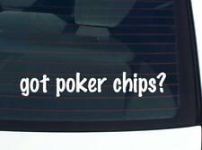 got poker Chips? Chip Casino Gamble Gambling Funny Decal Sticker Art Wall Car
