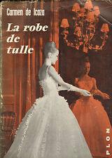 CARMEN DE ICAZA LA ROBE DE TULLE COLLECTION SENTIMENT ESPAGNE 1960
