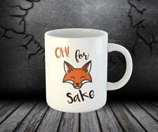 Oh For Fox Sake Funny Tea Coffee Printed Cup Ceramic Mug
