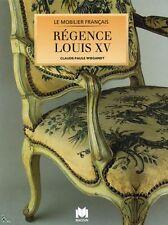 Le Mobilier Français : Régence - Louis XV