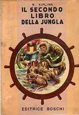 R.KIPLING-IL SECONDO LIBRO DELLA JUNGLA GIUNGLA- EDITRICE BOSCHI