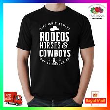 La vie n'est pas toujours rodéos chevaux et cow-boys T-Shirt Shirt Tee Tshirt Agriculture Ferme