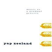 Yap Zeeland-Music As a Gradual Process CD   New