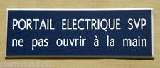 plaque gravée PORTAIL ELECTRIQUE SVP ne pas ouvrir à la main Format 29x100 mm