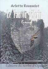 Le faucon pelerin.Arlette ROUSSELOT.2007  R005