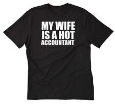 My Wife Is A Hot Accountant T-shirt Accounting Tax Season Taxes Tee Shirt CPA