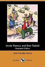 Uncle Remus and Brer Rabbit by Joel Chandler Harris (2009, Paperback)