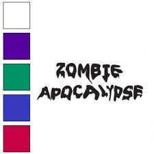 Zombie Apocalypse Decal Sticker Choose Color + Size #3372