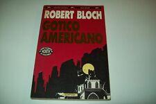 ROBERT BLOCH:GOTICO AMERICANO I°& GRANDI TASCABILI BOMPIANI-1993-BEST SELLER 290